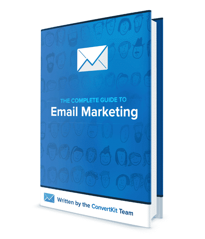 The Complete Guide To Email Marketing by ConvertKit